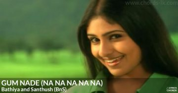 Gum Nade (Na Na Na Na Na) by Bathiya and Santhush (BnS) Guitar Chords Featured Image