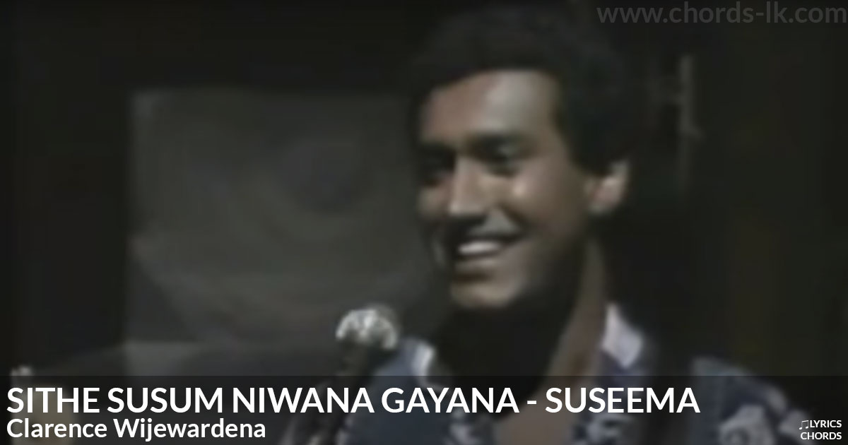 Sithe Susum Niwana Gayana by Clarence Wijewardena Guitar Chords Featured Image